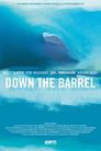 Down the Barrel