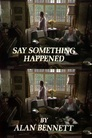 Say Something Happened