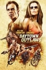 The Baytown Outlaws - Les Hors-la-Loi