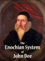 The Enochian System of John Dee